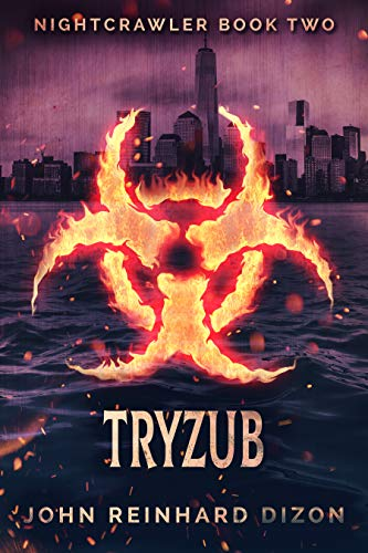 Tryzub (Nightcrawler Book 2) by John Reinhard Dizon