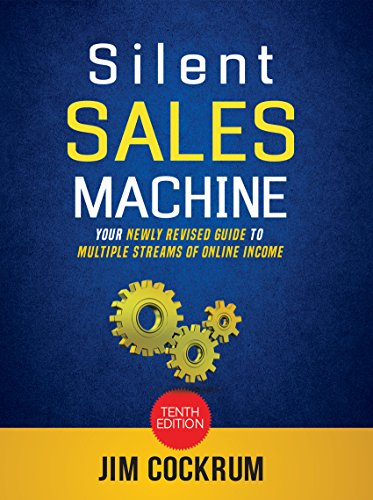 Silent Sales Machine 10.0 : Your Newly Revised Guide To Multiple Streams of Income Online! Includes Amazon FBA, eBay, Audience Growth and more! by Jim Cockrum
