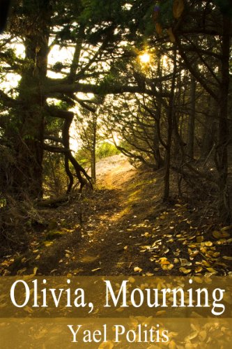 Olivia, Mourning (The Olivia Series Book 1) by Yael Politis