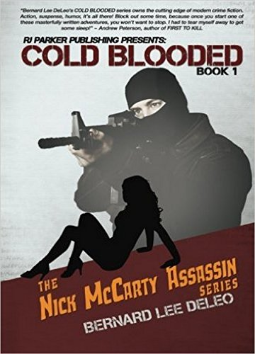 Cold Blooded Assassin Book 1: Witness Protection: Wit-Sec Romance Action (Nick McCarty Assassin Series) by Bernard Lee DeLeo and Aeternum Designs