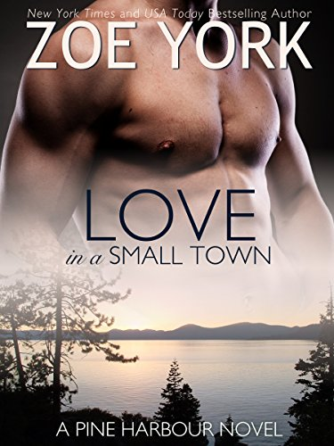 Love in a Small Town (Pine Harbour Book 1) by Zoe York