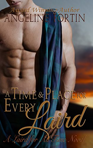 A Time & Place for Every Laird: A Laird for All Time Novel by Angeline Fortin