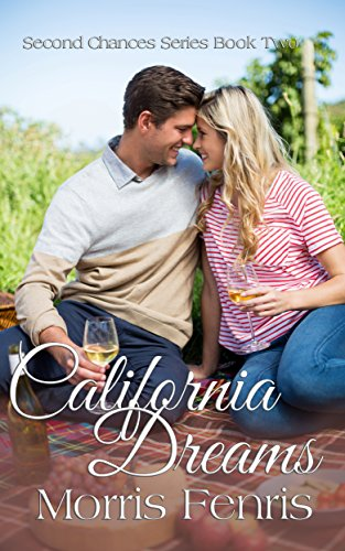 California Dreams (Second Chances Series Book 2) by Morris Fenris and The Dust Jacket Designs