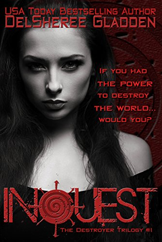 Inquest: Book One of The Destroyer Trilogy by DelSheree Gladden