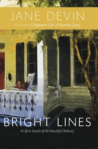 Bright Lines: A Life in Search of the Beautiful Ordinary by Jane Devin