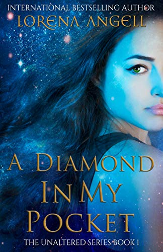 A Diamond in My Pocket (The Unaltered Book 1) by Lorena Angell
