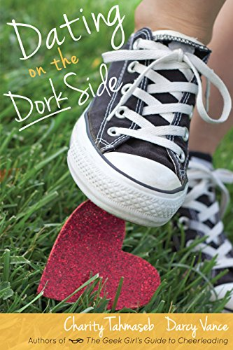 Dating on the Dork Side by Charity Tahmaseb and Darcy Vance