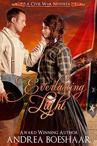Everlasting Light – A Civil War Romance by Andrea Boeshaar