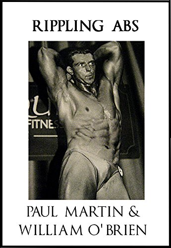 Rippling Abs: Fired Up Body Series – Vol 7: Fired Up Body by Paul Martin and William O'Brien