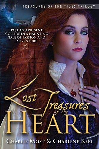 Lost Treasures of the Heart (Treasures of the Tides Trilogy Book 1) by Charlie Most and Charlene Keel