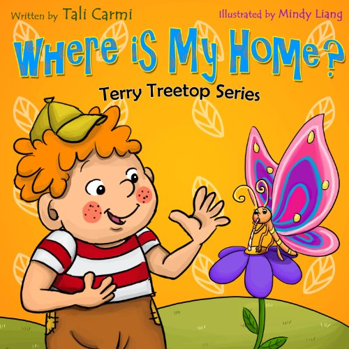"""Book For Kids: """"WHERE IS MY HOME?"""" (The Terry Treetop Series 3) by Tali Carmi and Benny Carmi"""