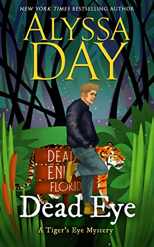 DEAD EYE: A Tiger's Eye cozy paranormal mystery (Tiger's Eye Mysteries Book 1) by Alyssa Day