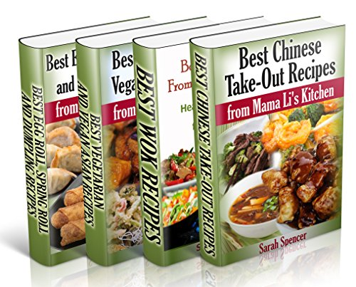 Best Asian Recipes from Mama Li's Kitchen BookSet – 4 books in 1: Chinese Take-Out Recipes (Vol 1); Wok (Vol 2); Asian Vegetarian and Vegan Recipes (Vol 3); Egg Roll, Spring Roll and Dumpling (Vol 4) by Sarah Spencer