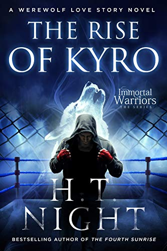 The Rise of Kyro (Werewolf Love Story Book 2) by H.T. Night