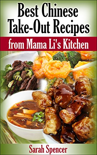 Best Chinese Take-out Recipes from Mama Li's Kitchen by Sarah Spencer and Marjorie Kramer