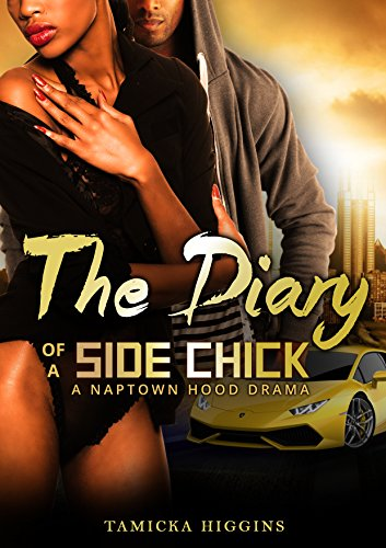 The Diary of a Side Chick (Side Chick Diaries Book 1) by Tamicka Higgins