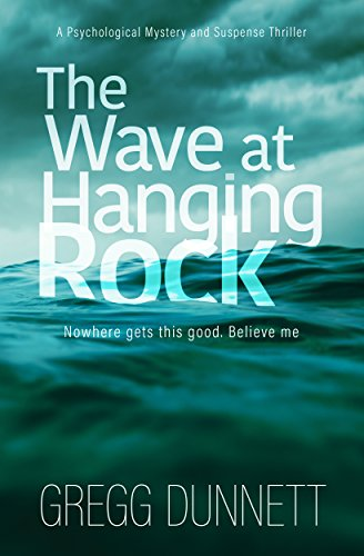 The Wave at Hanging Rock: A psychological thriller with soul… by Gregg Dunnett