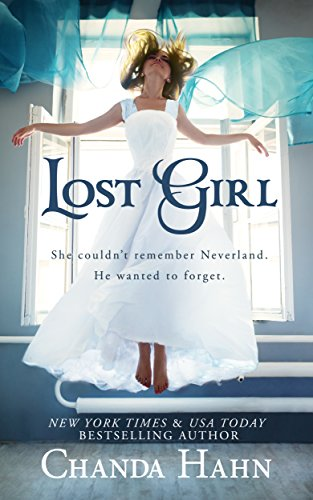 Lost Girl (Neverwood Chronicles Book 1) by Chanda Hahn