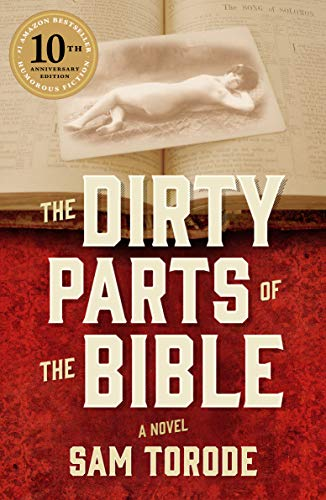 The Dirty Parts of the Bible: A Novel by Sam Torode