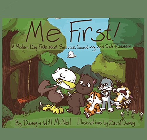 Me First!: A Modern Day Fable about Service, Scouting, and Self-Esteem by Will McNeil and Danny McNeil