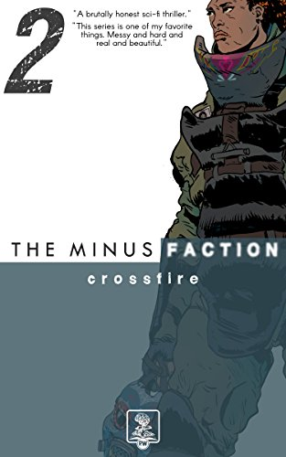 The Minus Faction – Episode Two: Crossfire by Rick Wayne and Robert Sammelin