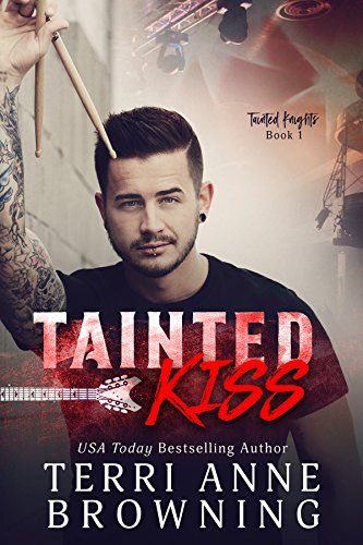 Tainted Kiss (Tainted Knights Book 1) by Terri Anne Browning and Shauna Kruse