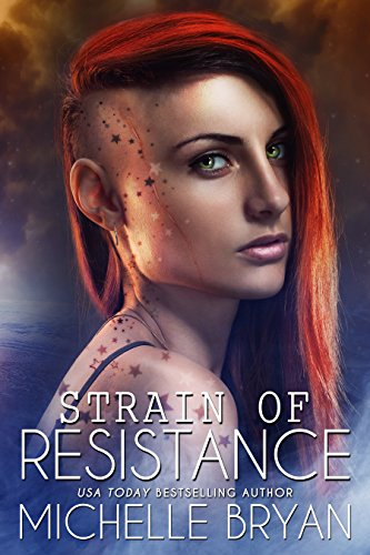 Strain of Resistance (Bixby Series Book 1) by Michelle Bryan