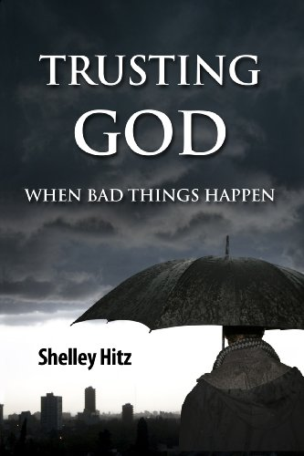 Trusting God When Bad Things Happen (Forgiveness Formula: Finding Lasting Freedom in Christ Book 1) by Shelley Hitz