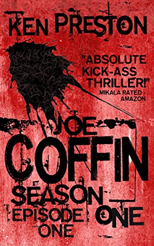 Joe Coffin Season One Episode One (A Vampire Suspense and British Gangster Series Book 1) by Ken Preston