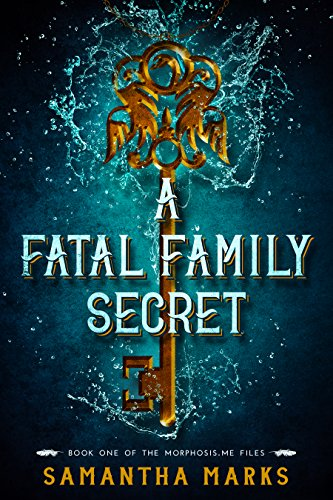 A Fatal Family Secret (The Morphosis.me Files, Book #1) by Samantha Marks