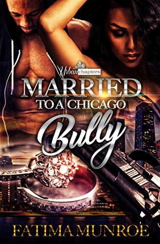 Married To A Chicago Bully by Fatima Munroe and Crystallized Editing LLC