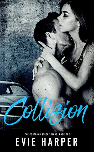 Collision (Portland Street Kings Book 1) by Evie Harper and Hot Tree Edits