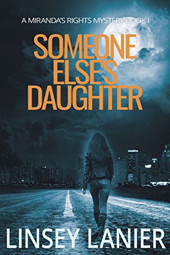 Someone Else's Daughter: Book I (A Miranda's Rights Mystery 1) by Linsey Lanier