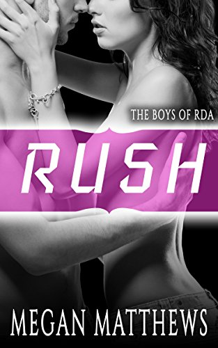 Rush (The Boys of RDA Book 1) by Megan Matthews