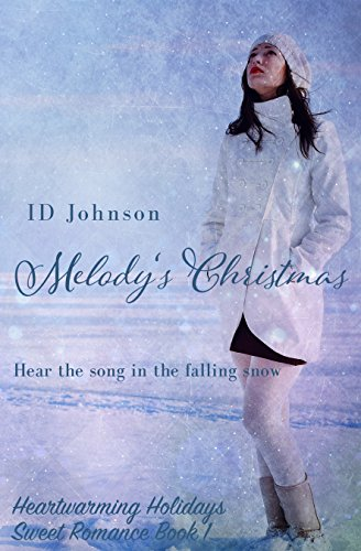 Melody's Christmas (Heartwarming Holidays Sweet Romance Book 1) by ID Johnson and Lauren Yearsley Morgan