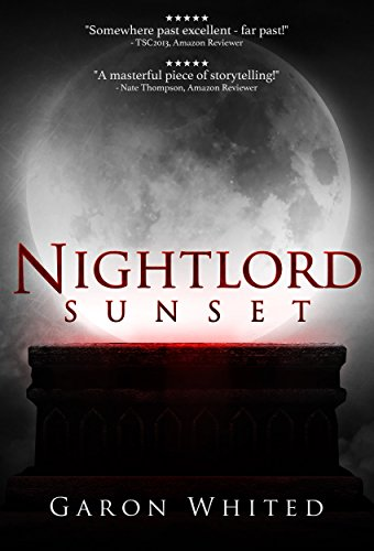 Sunset: Book One of the Nightlord Series by Garon Whited