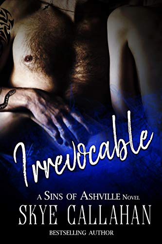Irrevocable: A Sins of Ashville Abduction Dark Romance (Irrevocable Duet Book 1) by Skye Callahan