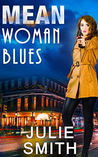 Mean Woman Blues: An Action-Packed New Orleans Thriller; Skip Langdon Mystery #9 (The Skip Langdon Series) by Julie Smith