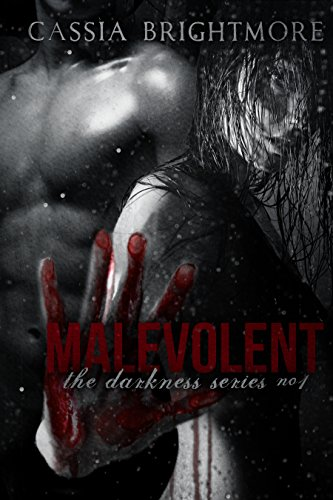 Malevolent (The Darkness Series Book 1) by Cassia Brightmore