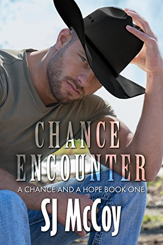 Chance Encounter (A Chance and a Hope Book 1) by SJ McCoy