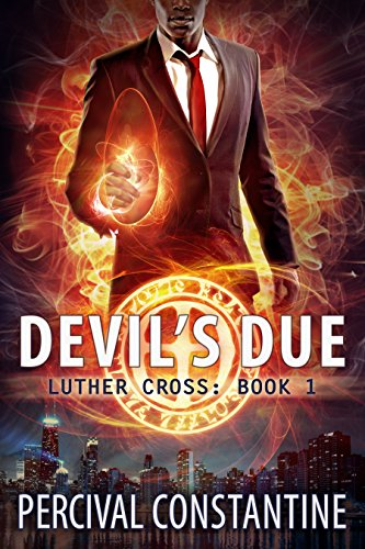 Devil's Due (Luther Cross Book 1) by Percival Constantine
