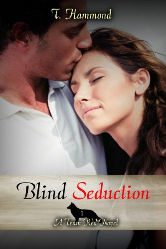 Blind Seduction: Team Red, Book 1 by T. Hammond and Tara Shaner