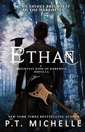 Ethan: Prequel Novella (Brightest Kind of Darkness Book 0) by P.T. Michelle and Patrice Michelle