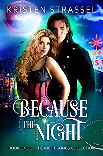 Because the Night (Night Songs Book 1) by Kristen Strassel