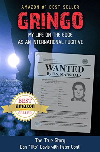 """Gringo: My Life on the Edge as an International Fugitive by Dan """"Tito"""" Davis and Peter Conti"""