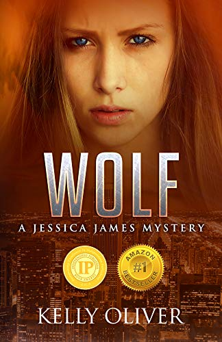 WOLF: A Suspense Thriller (Jessica James Mysteries) by Kelly Oliver