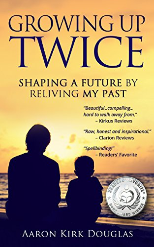Growing Up Twice: Shaping a Future by Reliving My Past by Aaron Kirk Douglas and Jordan Crawford
