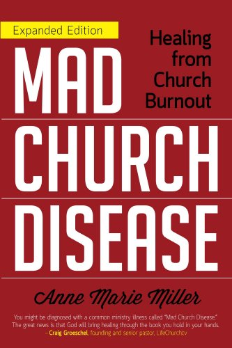 Mad Church Disease: Healing from Church Burnout by Anne Marie Miller and Anne Jackson