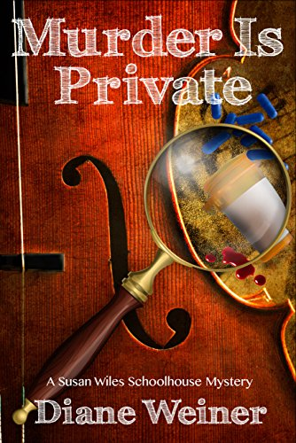 Murder is Private (Susan Wiles Schoolhouse Mystery Book 4) by Diane Weiner