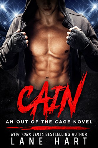 Cain: An MMA Fighter Romance (An Out of the Cage Novel Book 1) by Lane Hart